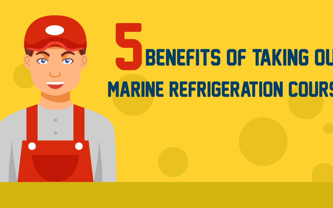 5 Benefits Of Taking Our Marine Refrigeration Course
